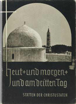 Riethmüller, Otto - Heut und morgen und am dritten Tag - Stätten der Christustaten