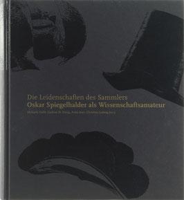 Die Leidenschaft des Sammlers - Oskar Spiegelhalder als Wissenschaftsamateur