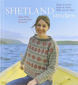 Haan, Marja de, Haan, Anne de und Sluis, Hilly van der - Shetland stricken - Schafe, Wolle und traditionelle Strickkunst