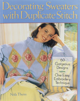 Theiss, Nola - Decorating Sweaters with Duplicate Stitch - 60 Gorgeous Designs - One Easy Embroidery Technique