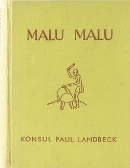 Landbeck, Paul - Malu Malu - Erlebnisse aus der Sturm- und Drangperiode des Kongostaates