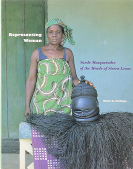 Phillips, Ruth B. - Representing Woman - Sande Masquerades of the Mende of Sierra Leone