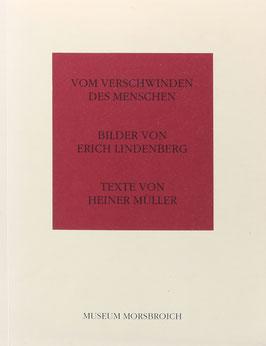 Lindenberg, Erich (Bilder) und Müller, Heiner (Texte) - Vom verschwinden des Menschen