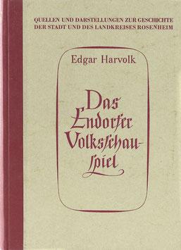 Harvolk, Edgar - Das Endorfer Volksschauspiel