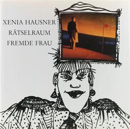 Hausner, Xenia - Rätselraum - Fremde Frau