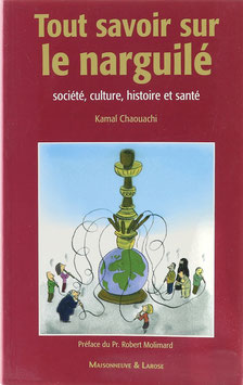 Chaouachi, Kamal - Tout savoir sur le narguilé - société, culture, histoire et santé