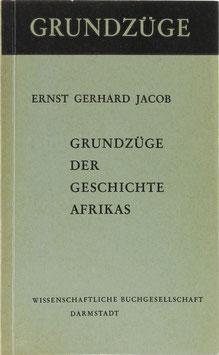 Jacob, Ernst G. - Grundzüge der Geschichte Afrikas