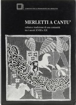 Rizzini, Marialuisa - Merletti a Cantu' cultura e tradizione di una comunità tra i secoli XVIII e XX