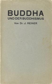 Reiner, Julius - Buddha und der Buddhismus