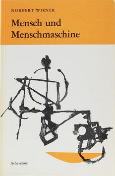 Wiener, Norbert - Mensch und Menschmaschine - Kybernetik und Gesellschaft