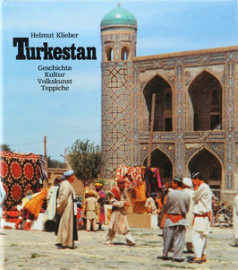 Klieber, Helmut - Turkestan - Geschichte, Kultur, Volkskunst, Teppiche