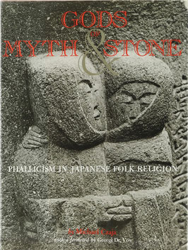 Czaja, Michael - Gods of Myth and Stone - Phallicism in Japanese Folk Religion