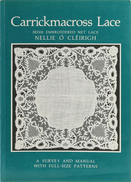 Ó Cléirigh, Nellie - Carrickmacross Lace - Irish Embroidered Net Lace - A survey and manual with full size patterns