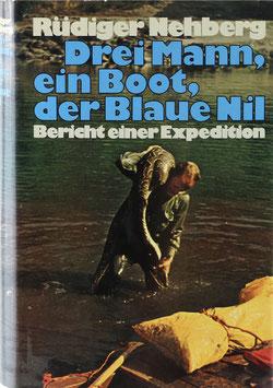 Nehberg, Rüdiger - Drei Mann, ein Boot, der Blaue Nil - Bericht einer Expedition