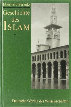 Serauky, Eberhard - Geschichte des Islam - Entstehung, Entwicklung und Wirkung von den Anfängen bis zur Mitte des XX. Jahrhunderts