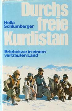 Schlumberger, Hella - Durchs freie Kurdistan - Erlebnisse in einem vertrauten Land