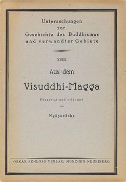 Nyanatiloka - Aus dem Visuddhi-Magga - Aus dem Pali zum ersten Mal ins Deutsche übersetzt und erläutert
