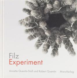 Quentin-Stoll, Annette (Text) und Quentin, Robert (Fotos) - FilzExperiment