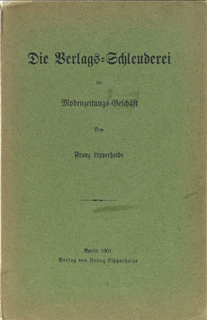 Lipperheide, Franz - Die Verlags-Schleuderei im Modenzeitungs-Geschäft