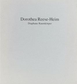 Dorothea Reese-Heim - Diaphane Raumkörper