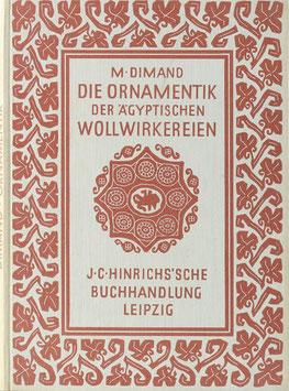 Dimand, M. - Die Ornamentik der ägyptischen Wollwirkereien