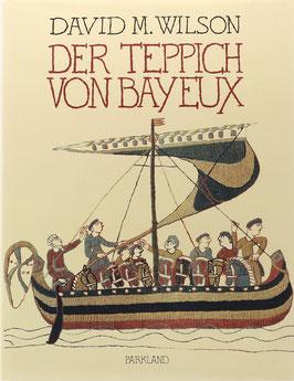 Wilson, David M. - Der Teppich von Bayeux