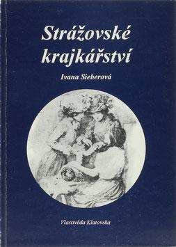 Sieberová, Ivana - Strázovské krajkárství