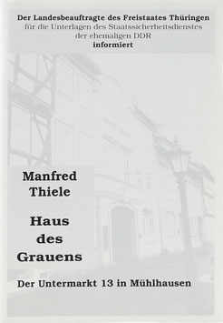 Thiele, Manfred - Haus des Grauens - Der Untermarkt 13 in Mühlhausen