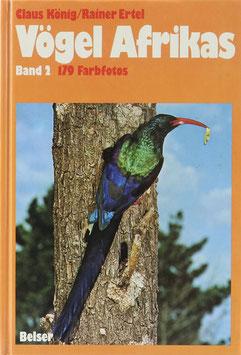 König, Claus und Ertel, Rainer - Vögel Afrikas - Ost- und Südafrika - Band 2 - Racken- bis Sperlingsvögel