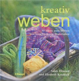 Howard, Sarah und Kendrick, Elisabeth - kreativ weben - 30 Ideen zum Weben mit verschiedenen Materialien