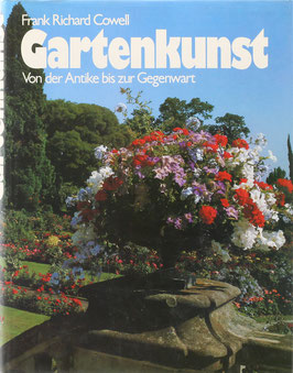 Cowell, Frank Richard - Gartenkunst - Von der Antike bis zur Gegenwart