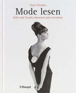 Ffoulkes, Fiona - Mode lesen - Stile und Trends erkennen und verstehen