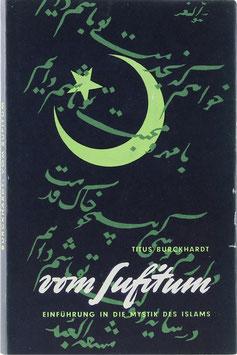 Burckhardt, Titus - Vom Sufitum - Einführung in die Mystik des Islam
