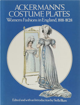 Ackermann's Costume Plates - Women's Fashions in England 1818-1828