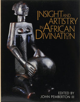 Pemberton III, John (Hrsg.) - Insight and Artistry in African Divination