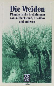 Die Weiden - Phantastische Erzählungen von A. Blackwood, I. Asimov und anderen