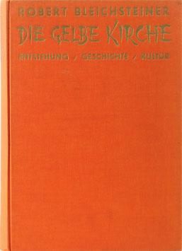 Bleichsteiner, Robert - Die gelbe Kirche - Mysterien der buddhistischen Klöster in Indien, Tibet, Mongolei und China