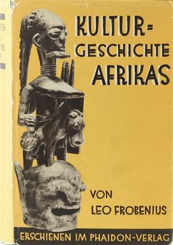 Frobenius, Leo - Kulturgeschichte Afrikas - Prolegomena zu einer historischen Gestaltlehre