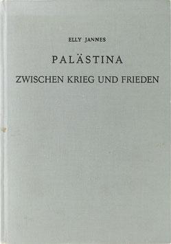 Jannes, Elly - Palästina zwischen Krieg und Frieden