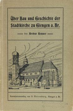 Renner, Arthur - Über Bau und Geschichte der Stadtkirche zu Giengen a. Br.