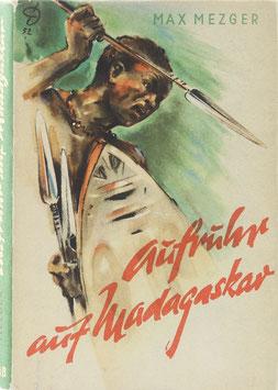 Mezger, Max - Aufruhr auf Madagaskar