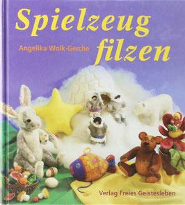Wolk-Gerche, Angelika - Spielzeug filzen
