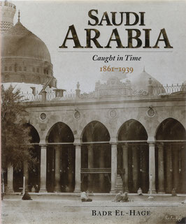 El-Hage, Badr - Saudi Arabia - Caught in Time 1861-1939