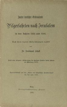 Khull, Ferdinand - Zweier deutscher Ordensleute Pilgerfahrten nach Jerusalem in den Jahren 1333 und 1346