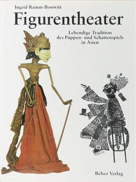 Ramm-Bonwitt, Ingrid - Figurentheater - Lebendige Tradition des Puppen- und Schattenspiels in Asien