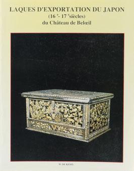 Kesel, W. de - Laques d'exportation du Japon (16e-17e siècles) du Château de Beloeil
