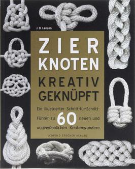 Lenzen, J. D. - Zierknoten kreativ geknüpft - Ein illustrierter Schritt-für-Schritt-Führer zu 60 neuen und ungewöhnlichen Knotenwundern