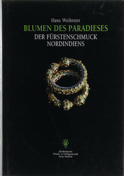 Weihreter, Hans - Blumen des Paradieses - Der Fürstenschmuck Nordindiens