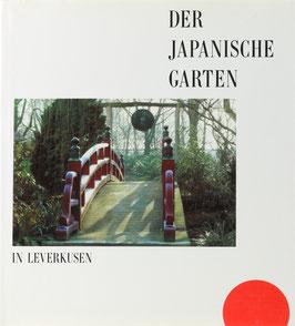 Girmond, Sybille und Sotomura, Ataru - Der Japanische Garten in Leverkusen - Farbiges Spiegelbild der vier Jahreszeiten