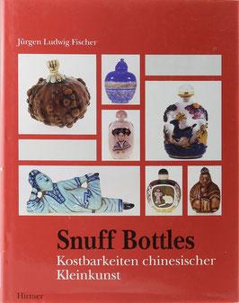 Fischer, Jürgen Ludwig - Snuff Bottles - Schnupftabakfläschchen: Kostbarkeiten chinesischer Kleinkunst